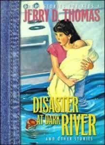 Disaster At Dark River And Other Stories